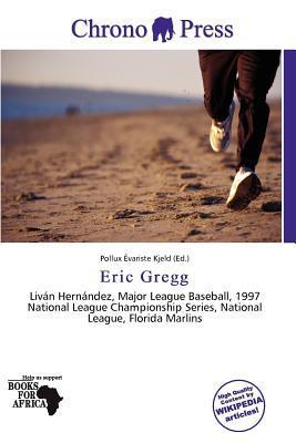 Eric Gregg written by Pollux Variste Kjeld