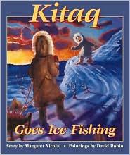 Kitaq Goes Ice Fishing book written by Margaret Nicolai