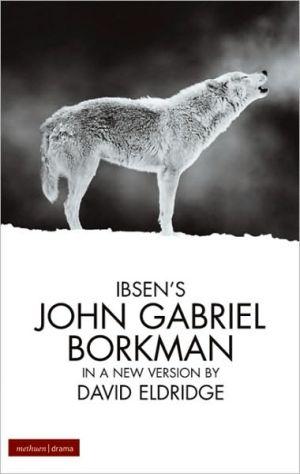John Gabriel Borkman book written by Henrik Ibsen
