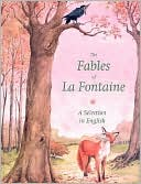 The Fables of La Fontaine written by Jean de La Fontaine
