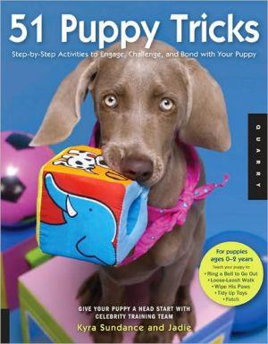 51 Puppy Tricks book written by Kyra Sundance