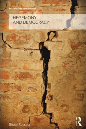 Hegemony and Democracy book written by Bruce Russett