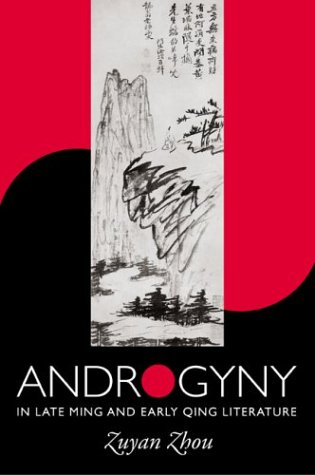 Androgyny in Late Ming and Early Qing Literature written by Zuyan Zhou