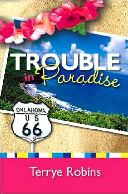 Trouble in Paradise book written by Terrye Robins