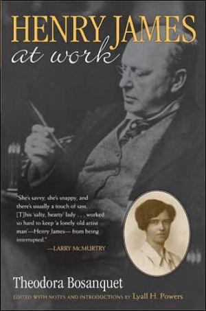 Henry James at Work book written by Theodora Bosanquet
