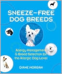 Sneeze-Free Dog Breeds: Allergy Management and Breed Selection for the Allergic Dog Lover written by Diane Morgan