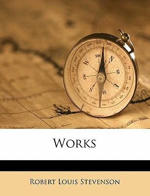Works book written by Robert Lo Stevenson , Stevenson, Robert Louis