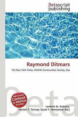 Raymond Ditmars written by Lambert M. Surhone