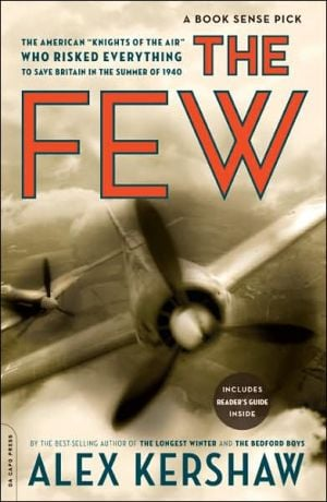 """The Few: The American """"Knights of the Air"""" Who Risked Everything to Fight in the Battle of Britain book written by Alex Kershaw"""