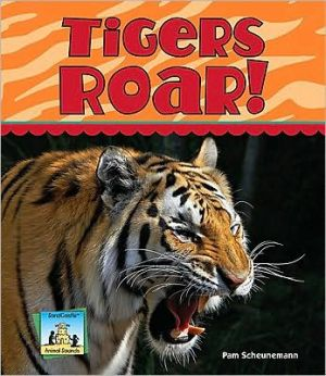 Tigers Roar! book written by Pam Scheunemann