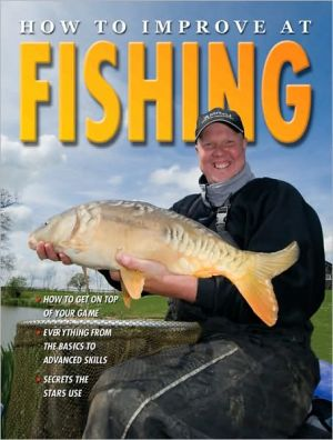 How to Improve at Fishing book written by Ashley P. Martin