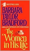 The Women in His Life written by Barbara Taylor Bradford