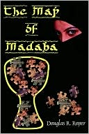 The Map Of Madaba book written by Douglas R. Roper