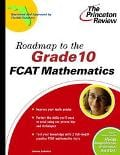 Princeton Review Roadmap to the Grade 10 Fcat Mathematics written by James Lakatos