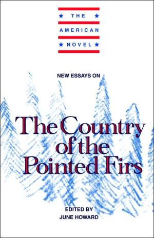 New Essays on The Country of the Pointed Firs book written by June Howard