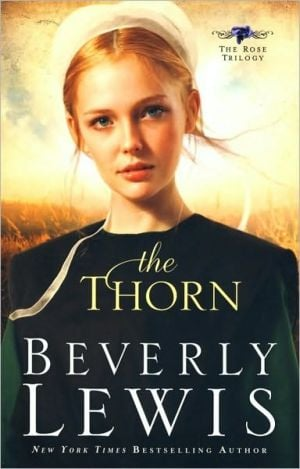 The Thorn (Rose Trilogy Series #1) book written by Beverly Lewis