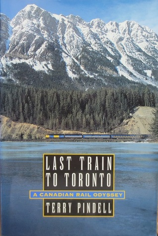 Last train to Toronto written by Terry Pindell