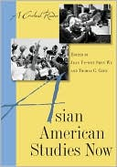 Asian American Studies Now: A Critical Reader book written by Jean Yu-wen Shen Wu