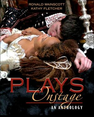 Plays Onstage: An Anthology book written by Ronald J Wainscott