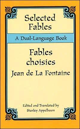 Selected Fables/Fables Choisies: A Dual-Language Book written by Jean de La Fontaine