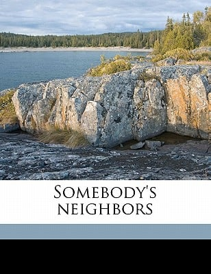 Somebody's Neighbors book written by Cooke, Rose Terry