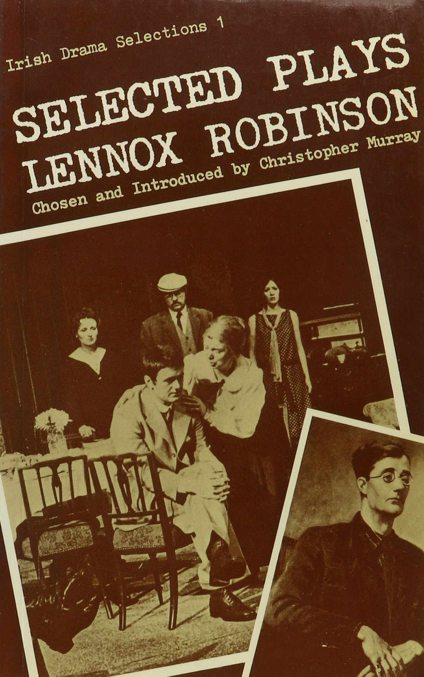 Selected Plays book written by Lennox Robinson