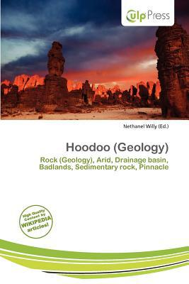 Hoodoo (Geology) written by Nethanel Willy
