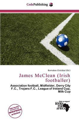 James McClean (Irish Footballer) written by Barnabas Cristobal
