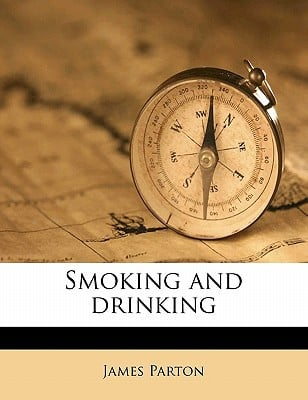 Smoking and Drinking book written by Parton, James