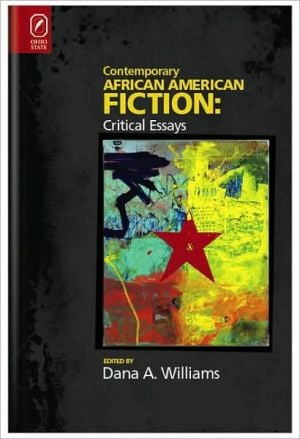 Contemporary African American Fiction: New Critical Essays, Vol. 1 book written by Dana A. Williams