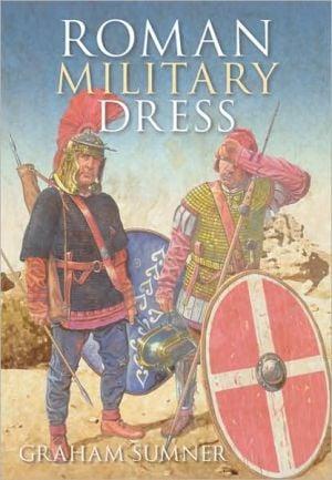 Roman Military Dress book written by Graham Sumner