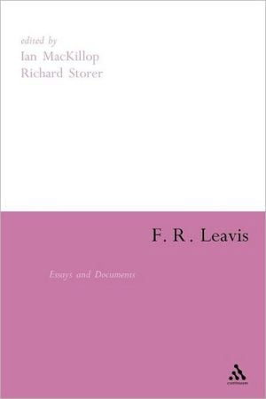 F. R. Leavis: Essays and Documents book written by Ian MacKillop