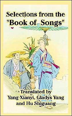 Selections From The Book Of Songs book written by Yang Xianyi