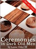Ceremonies in Dark Old Men book written by Lonne Elder III