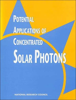 Potential Applications of Concentrated Solar Photons: book written by Committee on Potential Applications of Concentrated Solar Photons