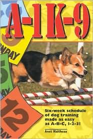 Six-Week Schedule of Dog Training Made as Easy as ABC, 123! book written by Anet Haithcox