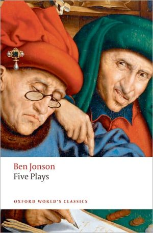 Five Plays book written by Ben Jonson