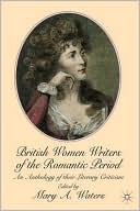 British Women Writers of the Romantic Period: An Anthology of Their Literary Criticism written by Mary A. Waters