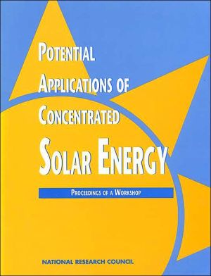 Potential Applications of Concentrated Solar Energy: Proceedings of a Workshop book written by Committee on the Potential Applications of Concentrated Solar Photons