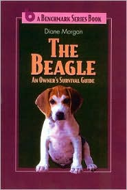 The Beagle: An Owner's Survival Guide written by Diane Morgan