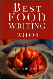 Best Food Writing 2001 book written by Holly Hughes