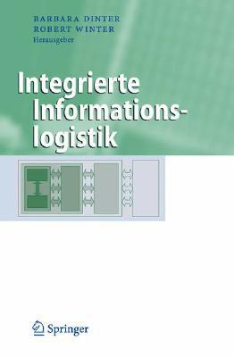 Integrierte Informationslogistik written by Winter, Robert , Dinter, Barbara