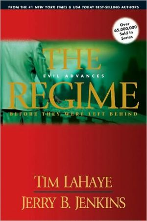 The Regime: Evil Advances (Before They Were Left Behind Series #2) book written by Tim LaHaye