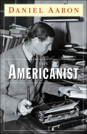 The Americanist book written by Daniel Aaron