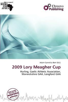 2009 Lory Meagher Cup written by Adam Cornelius Bert