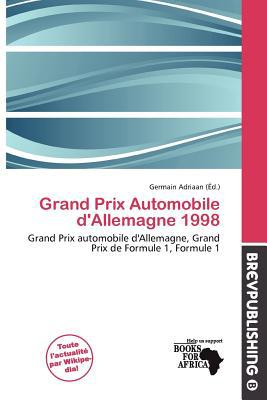 Grand Prix Automobile D'Allemagne 1998 written by Germain Adriaan