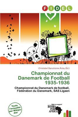 Championnat Du Danemark de Football 1935-1936 written by Christabel Donatienne Ruby
