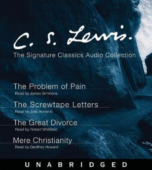 C. S. Lewis: The Screwtape Letters, The Great Divorce, The Problem of Pain, Mere Christianity book written by C. S. Lewis