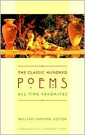 The Classic Hundred Poems: All-Time Favorites written by William Harmon