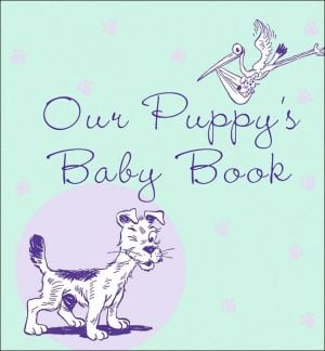 Our Puppy's Baby Book book written by Howell Book House